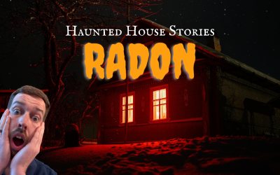Haunted House Stories: Radon